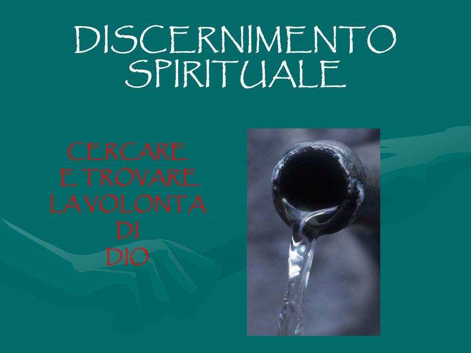 DISCERNIMENTO SPIRITUALE CERCARE E TROVARE LA VOLONTA DI DIO