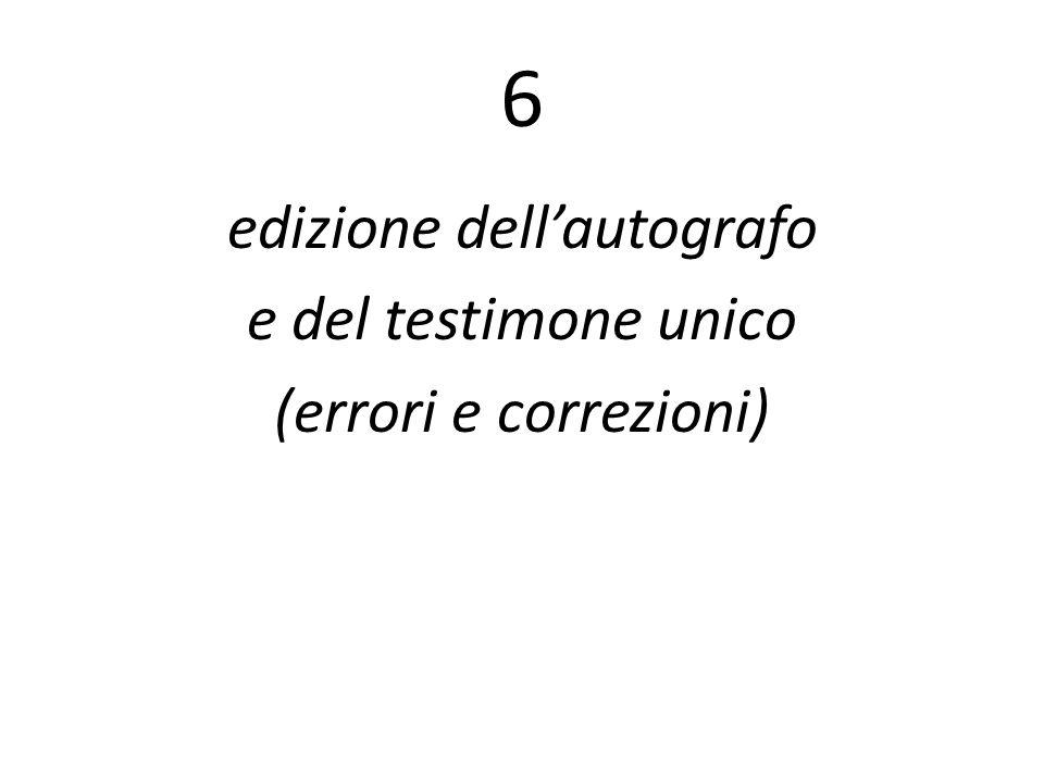 6 edizione dellautografo e del testimone unico (errori e correzioni)