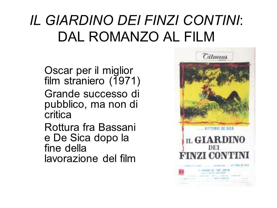 IL GIARDINO DEI FINZI CONTINI: DAL ROMANZO AL FILM Oscar per il miglior film straniero (1971) Grande successo di pubblico, ma non di critica Rottura f