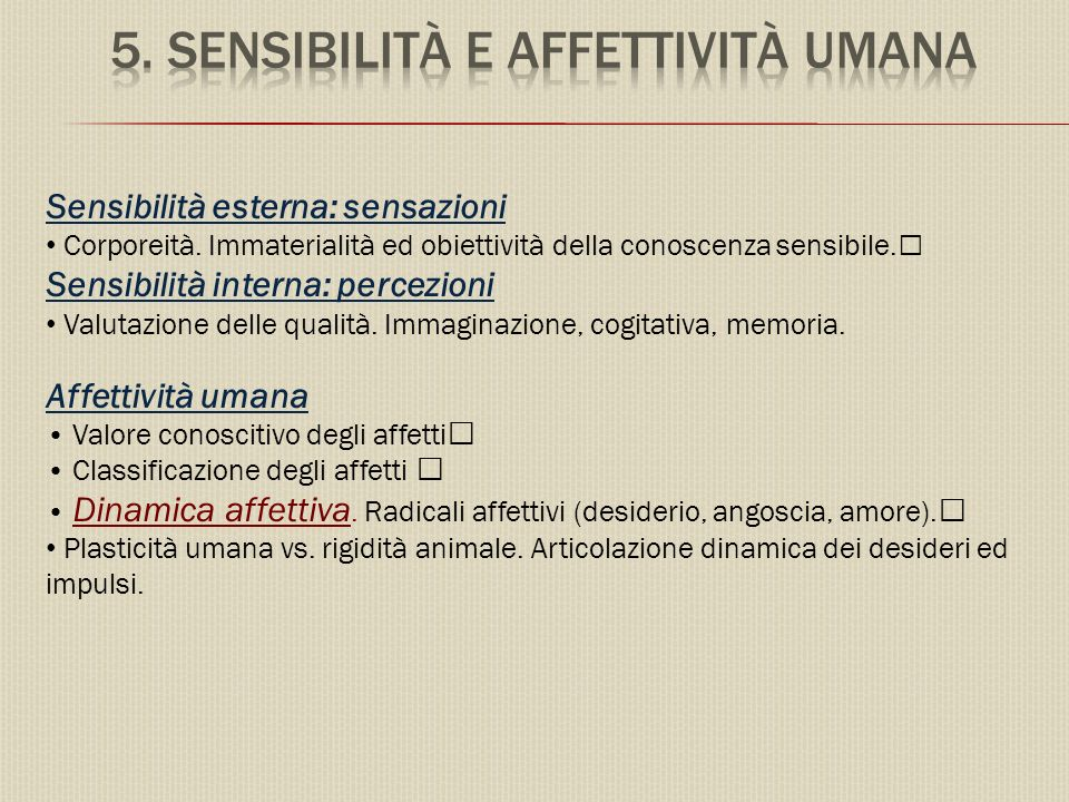 Sensibilità esterna: sensazioni Corporeità.
