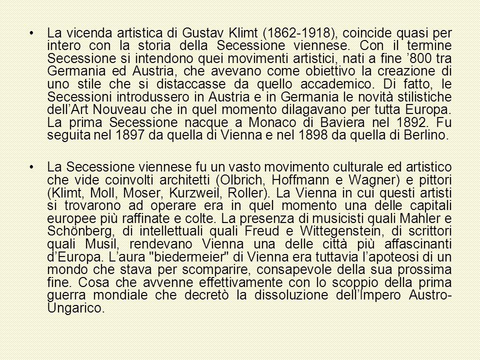 La vicenda artistica di Gustav Klimt (1862-1918), coincide quasi per intero con la storia della Secessione viennese. Con il termine Secessione si inte