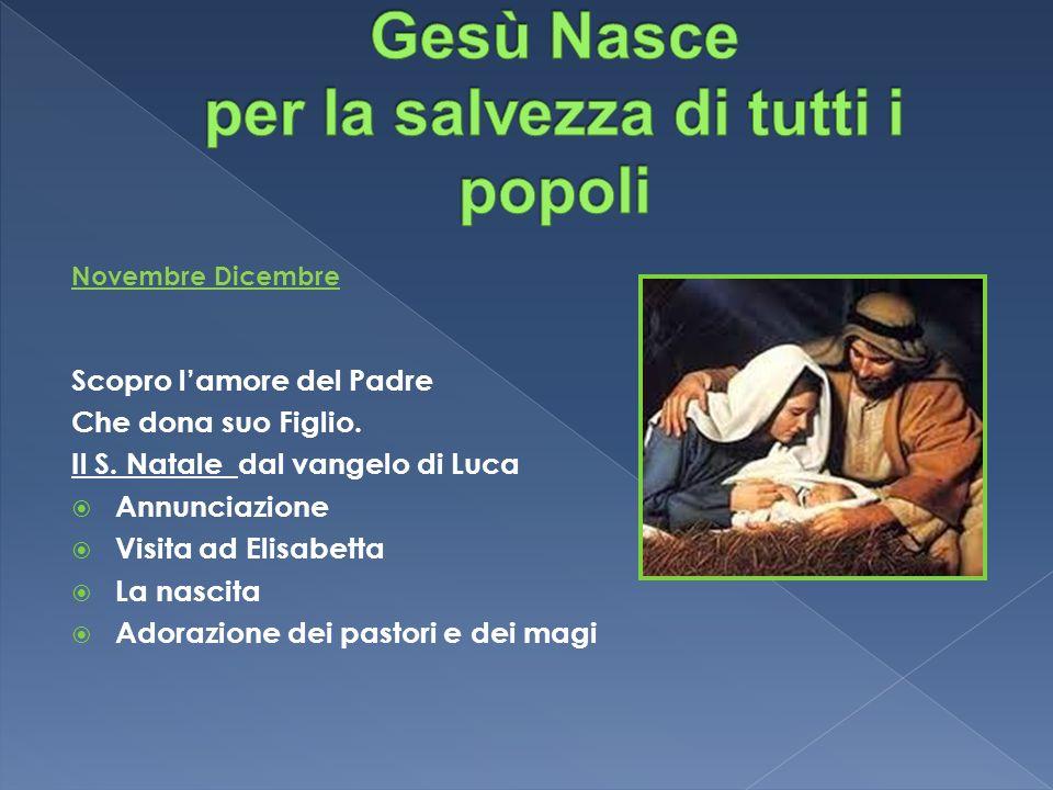 Novembre Dicembre Scopro lamore del Padre Che dona suo Figlio.