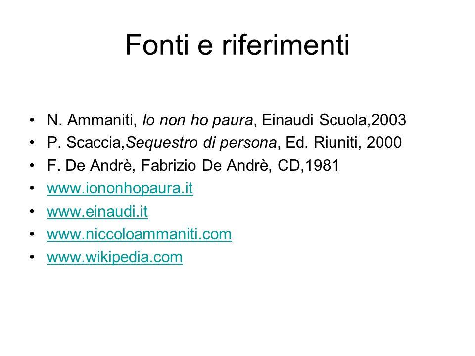 Fonti e riferimenti N.Ammaniti, Io non ho paura, Einaudi Scuola,2003 P.