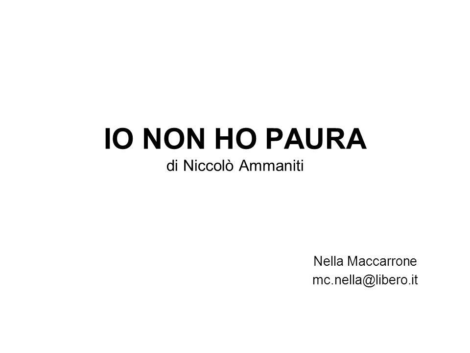 IO NON HO PAURA di Niccolò Ammaniti Nella Maccarrone mc.nella@libero.it