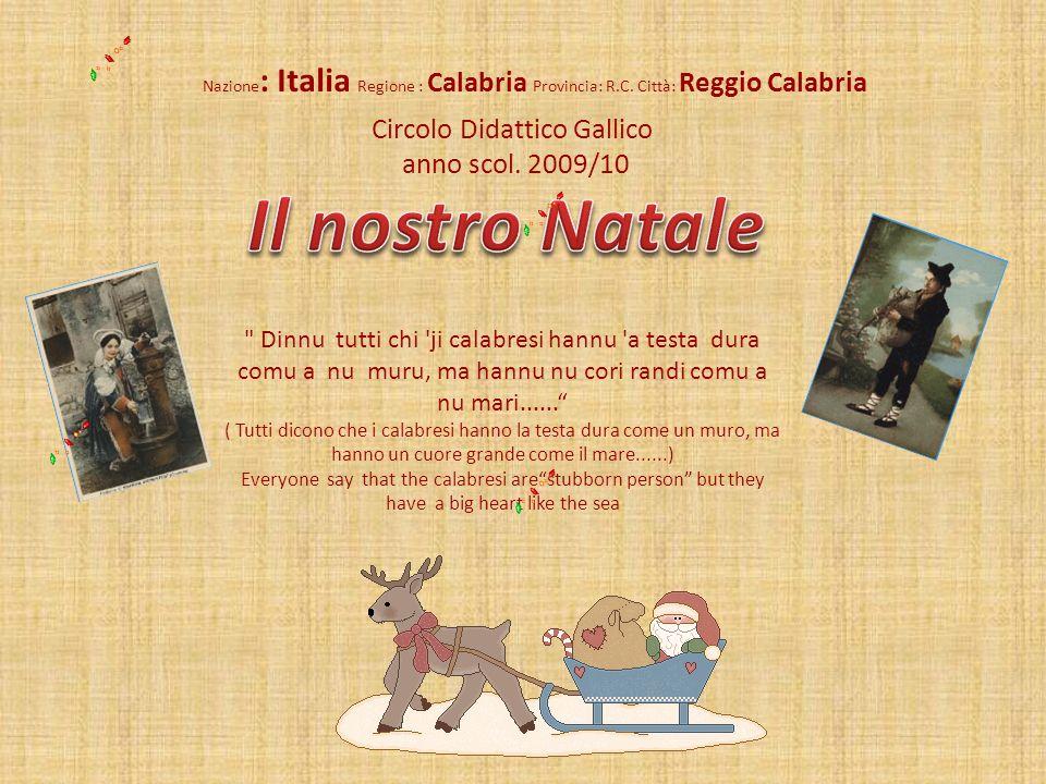 Projet European Christmas tree Decoration Exchange Nazione : Italia Regione : Calabria Provincia: R.C. Città: Reggio Calabria Circolo Didattico Gallic