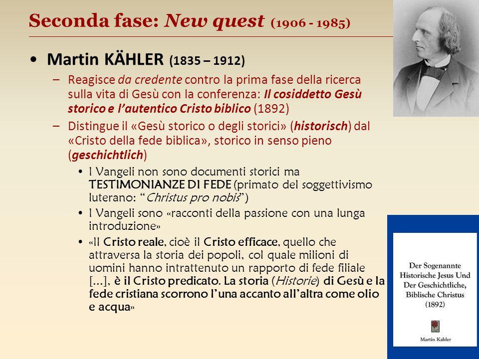 Seconda fase: New quest (1906 - 1985) __________________________________________________ Martin KÄHLER (1835 – 1912) –Reagisce da credente contro la p