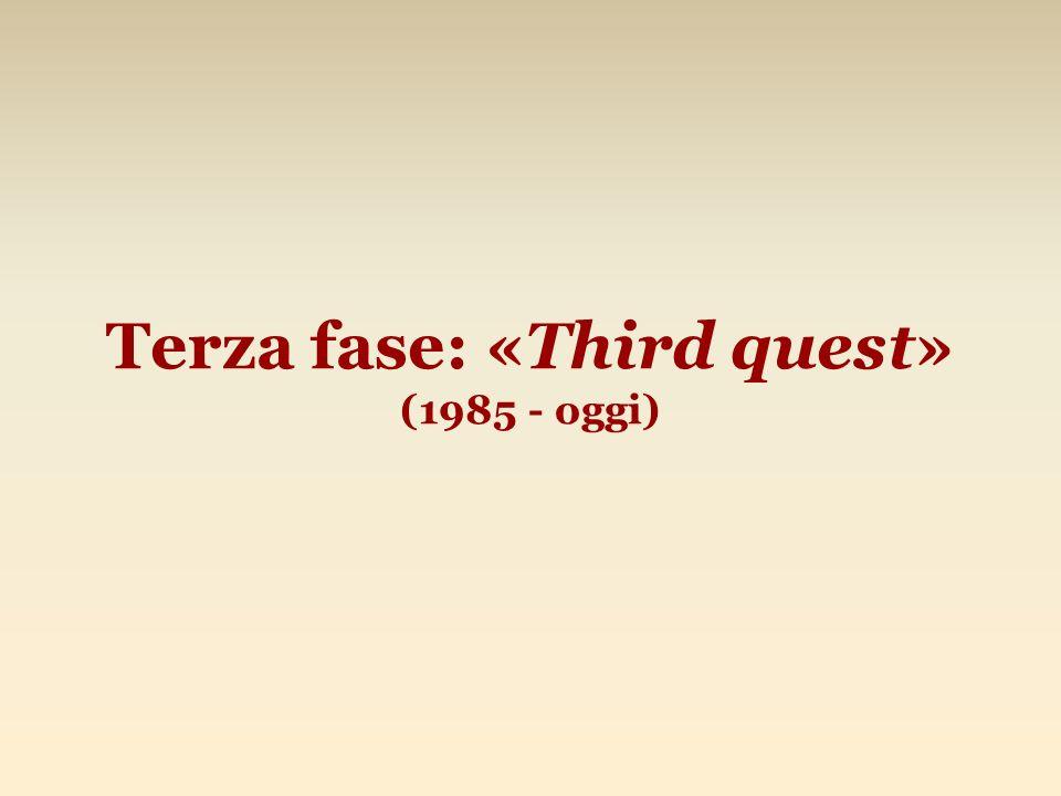 Terza fase: «Third quest» (1985 - oggi)