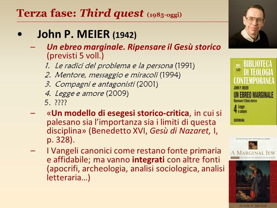 Terza fase: Third quest (1985-oggi) ________________________________________________________ John P. MEIER (1942) –Un ebreo marginale. Ripensare il Ge