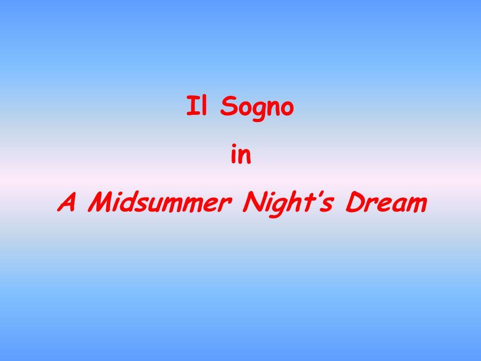Il Sogno in A Midsummer Nights Dream