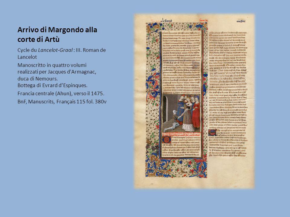 Arrivo di Margondo alla corte di Artù Cycle du Lancelot-Graal : III. Roman de Lancelot Manoscritto in quattro volumi realizzati per Jacques d'Armagnac