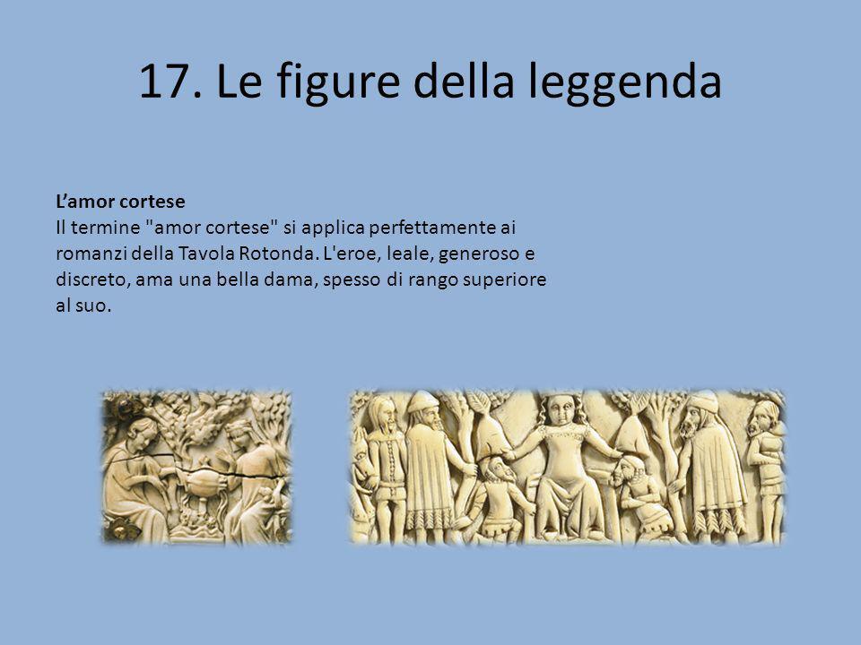 17. Le figure della leggenda Lamor cortese Il termine
