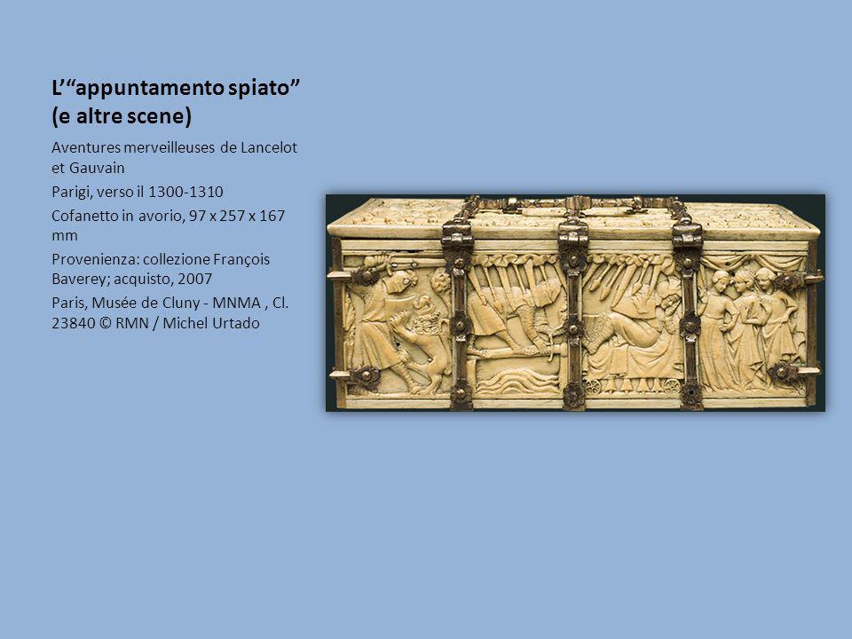 Lappuntamento spiato (e altre scene) Aventures merveilleuses de Lancelot et Gauvain Parigi, verso il 1300-1310 Cofanetto in avorio, 97 x 257 x 167 mm