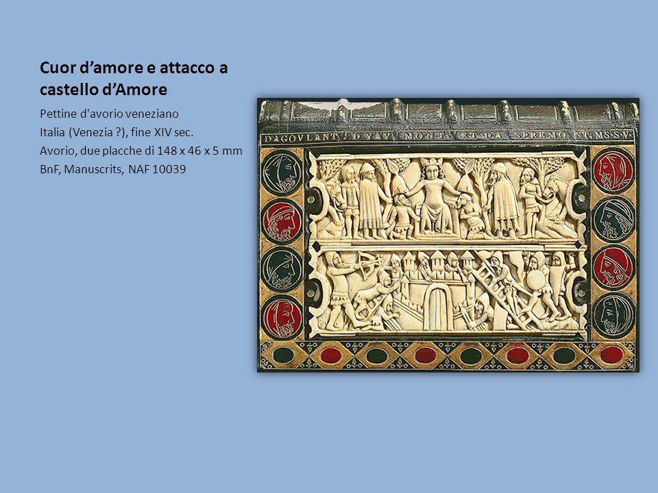 Cuor damore e attacco a castello dAmore Pettine d'avorio veneziano Italia (Venezia ?), fine XIV sec. Avorio, due placche di 148 x 46 x 5 mm BnF, Manus