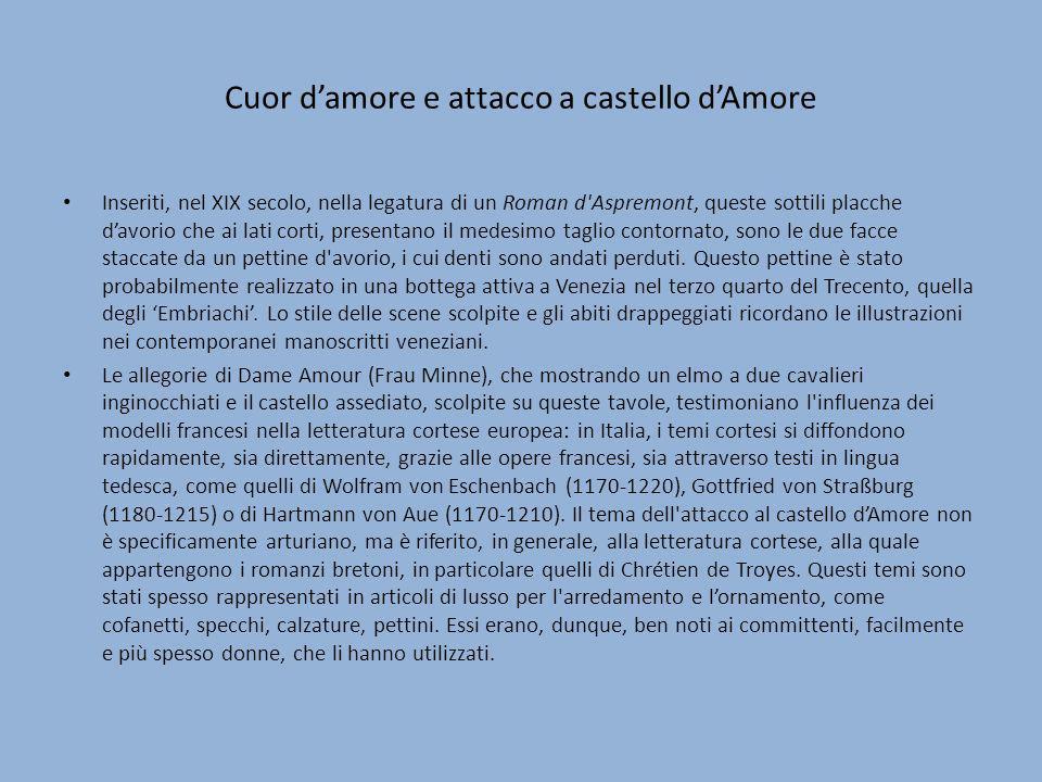 Cuor damore e attacco a castello dAmore Inseriti, nel XIX secolo, nella legatura di un Roman d'Aspremont, queste sottili placche davorio che ai lati c