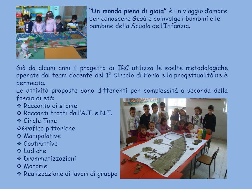 Già da alcuni anni il progetto di IRC utilizza le scelte metodologiche operate dal team docente del 1° Circolo di Forio e la progettualità ne è permea
