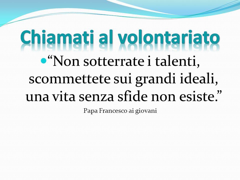 Non sotterrate i talenti, scommettete sui grandi ideali, una vita senza sfide non esiste. Papa Francesco ai giovani