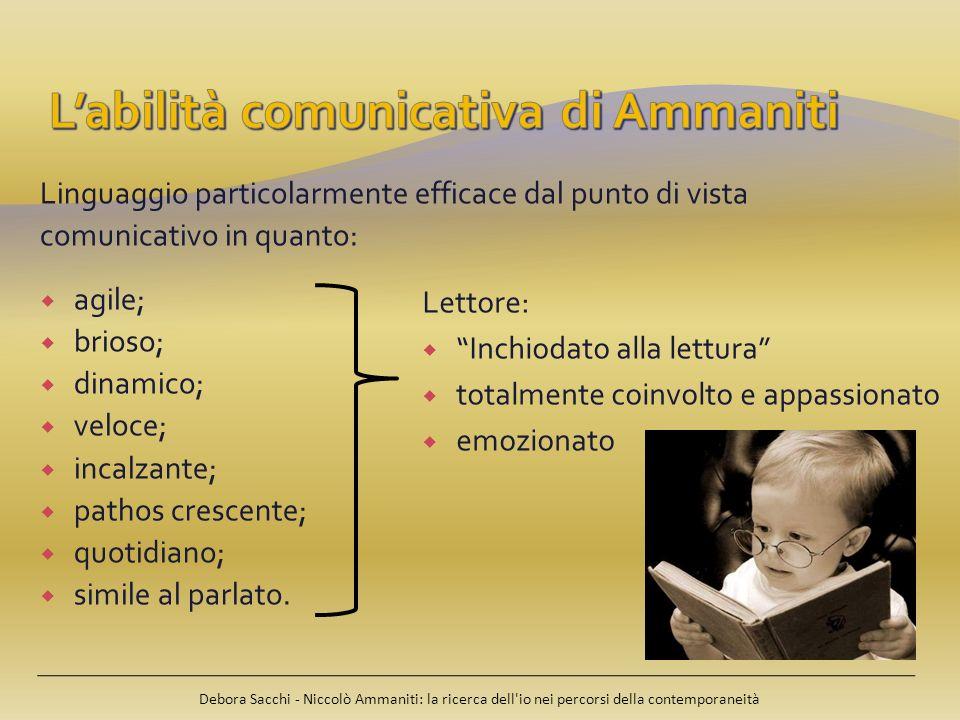 Linguaggio particolarmente efficace dal punto di vista comunicativo in quanto: agile; brioso; dinamico; veloce; incalzante; pathos crescente; quotidia