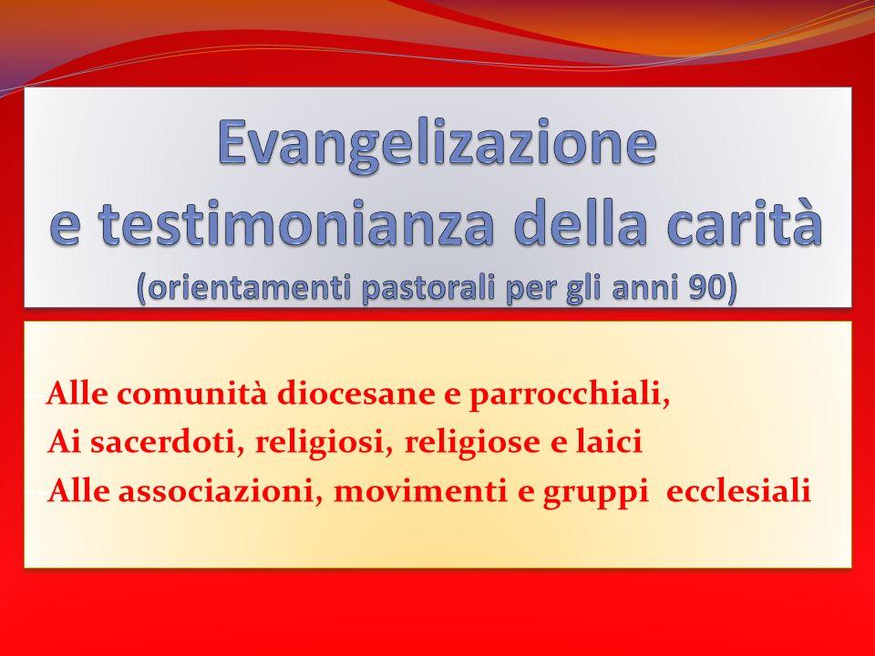 -- Alle comunità diocesane e parrocchiali, Ai sacerdoti, religiosi, religiose e laici --Alle associazioni, movimenti e gruppi ecclesiali -- Alle comun