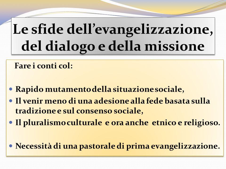 Le sfide dellevangelizzazione, del dialogo e della missione Fare i conti col: Rapido mutamento della situazione sociale, Il venir meno di una adesione