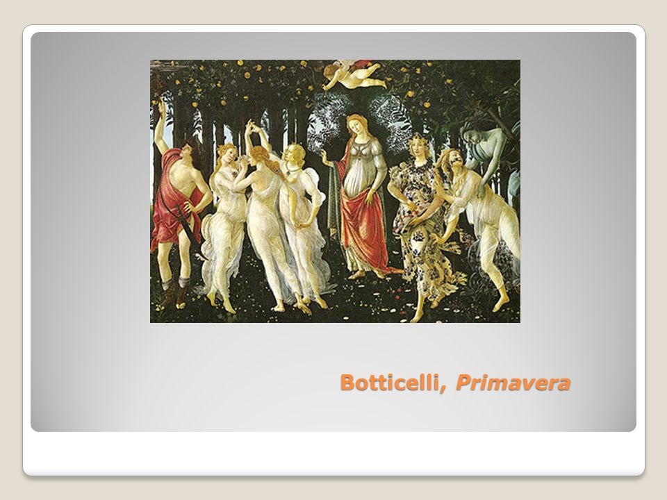 Botticelli, Primavera Botticelli, Primavera