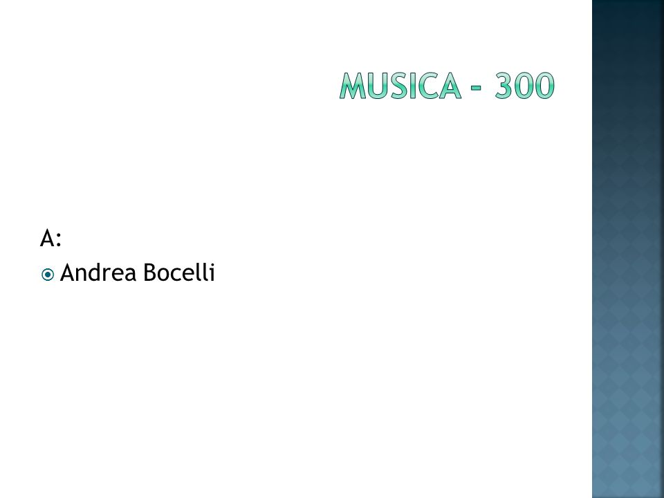 A: Andrea Bocelli