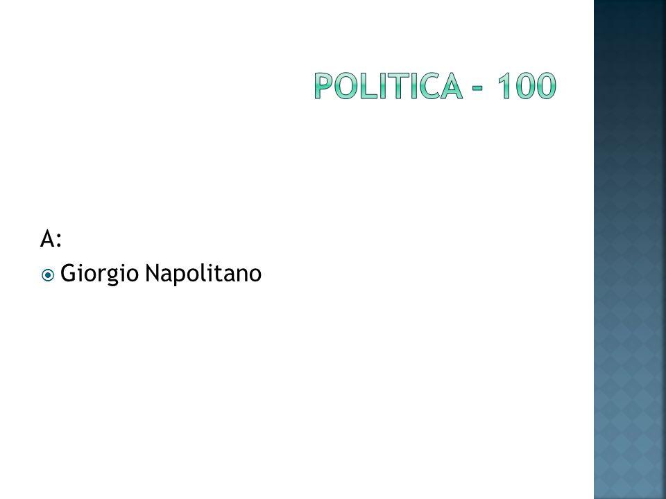 A: Giorgio Napolitano