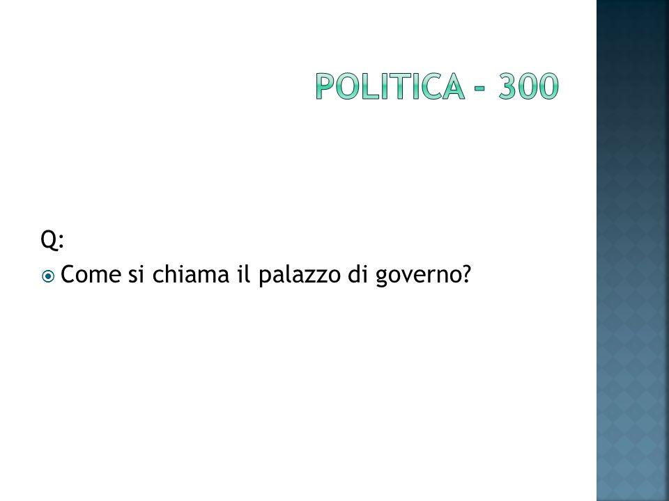 Q: Come si chiama il palazzo di governo