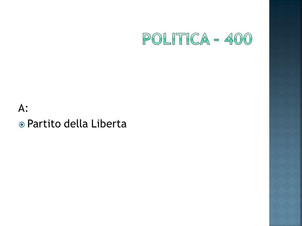 A: Partito della Liberta