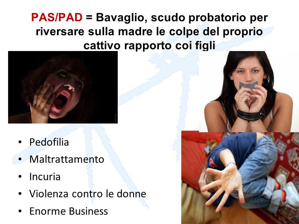 PAS/PAD = Bavaglio, scudo probatorio per riversare sulla madre le colpe del proprio cattivo rapporto coi figli Pedofilia Maltrattamento Incuria Violen