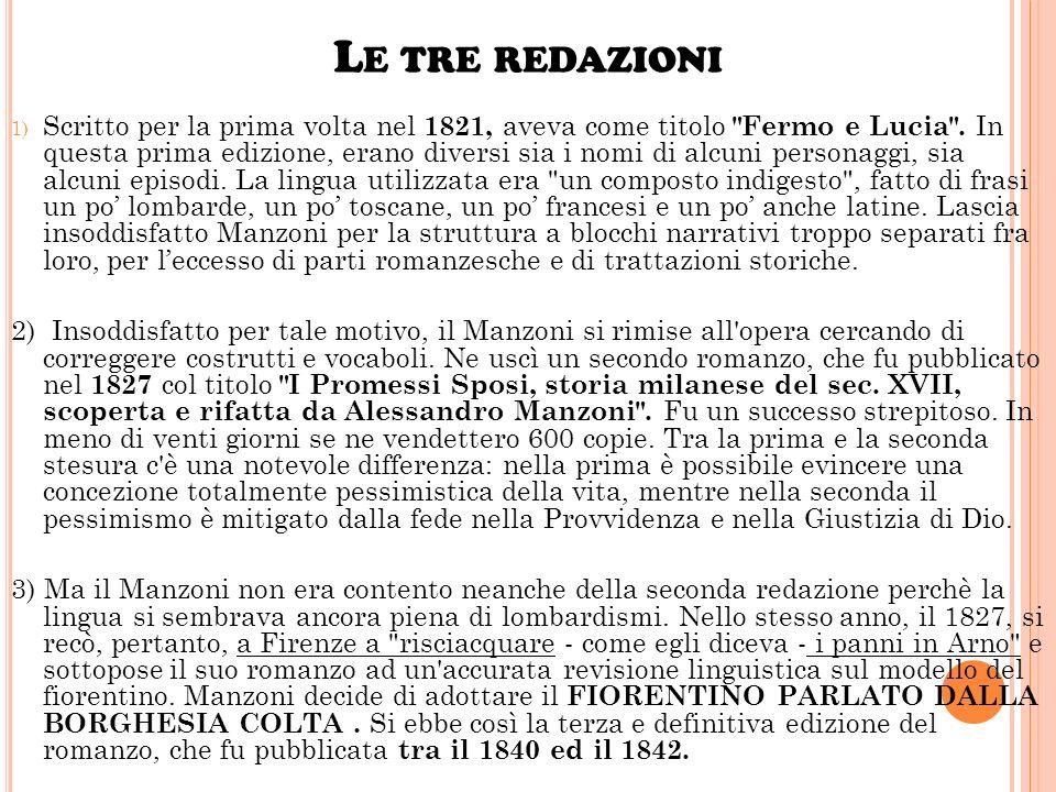 L E TRE REDAZIONI 1) Scritto per la prima volta nel 1821, aveva come titolo Fermo e Lucia .