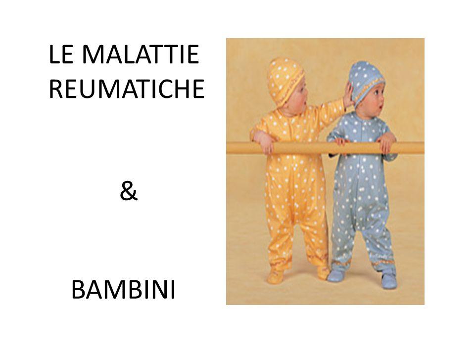 MALATTIE REUMATICHE TRASMISSIBILI IN PAZIENTI ANTI-SSA+ - BLOCCO AV CONGENITO - LUPUS NEONATALE LE MALATTIE REUMATICHE & BAMBINI