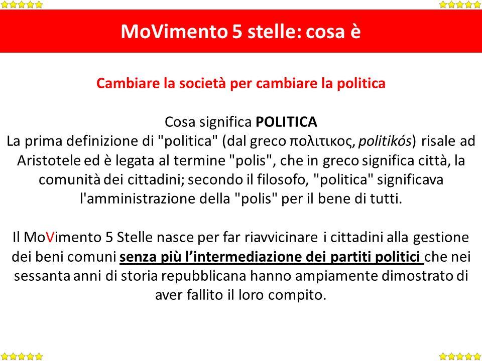 MoVimento 5 stelle: cosa è Cambiare la società per cambiare la politica Beppe Grillo non è un capo e non sceglie i candidati e i programmi delle liste civiche locali, ma si limita a garantire il rispetto delle condizioni e a tutelare il nome e il simbolo del Movimento dagli abusi.