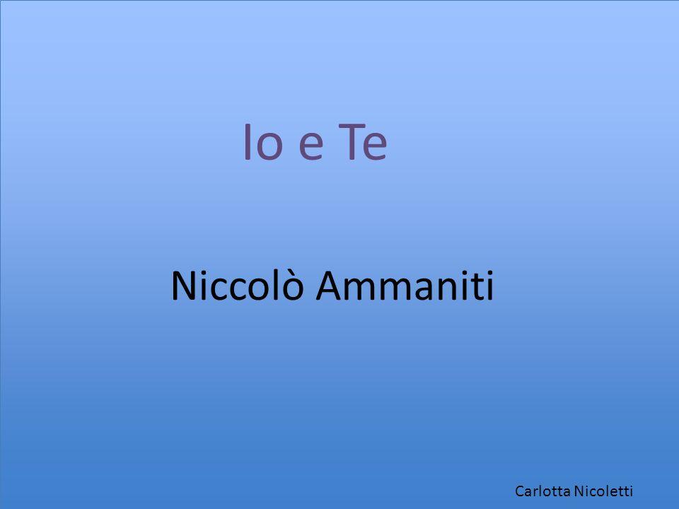 Io e Te Niccolò Ammaniti Carlotta Nicoletti
