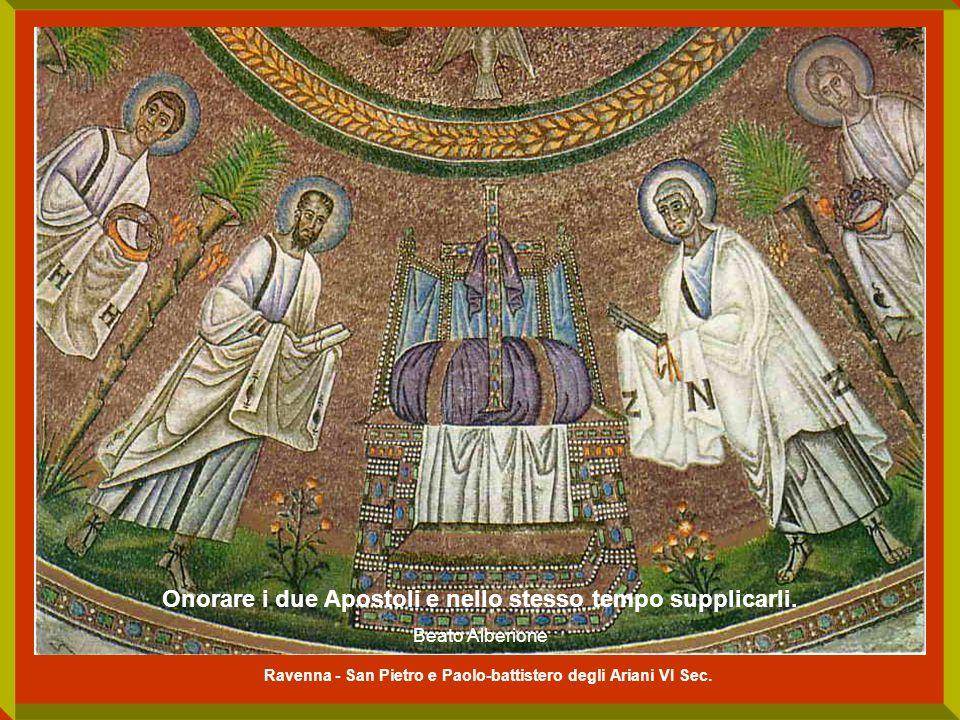 Ravenna - San Pietro e Paolo-battistero degli Ariani VI Sec. Onorare i due Apostoli e nello stesso tempo supplicarli. Beato Alberione