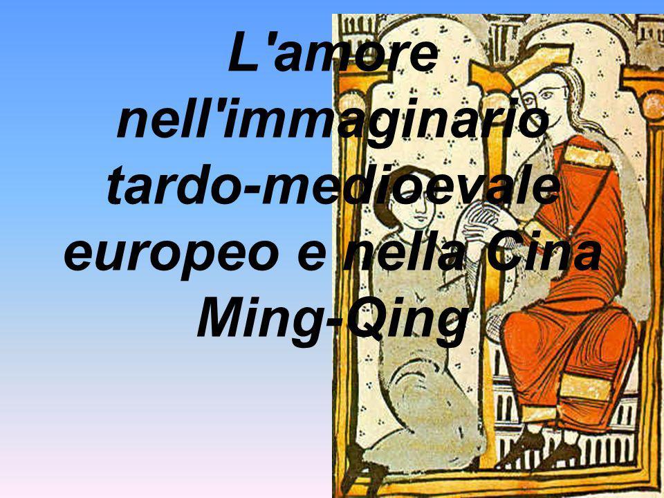 L'amore nell'immaginario tardo-medioevale europeo e nella Cina Ming-Qing