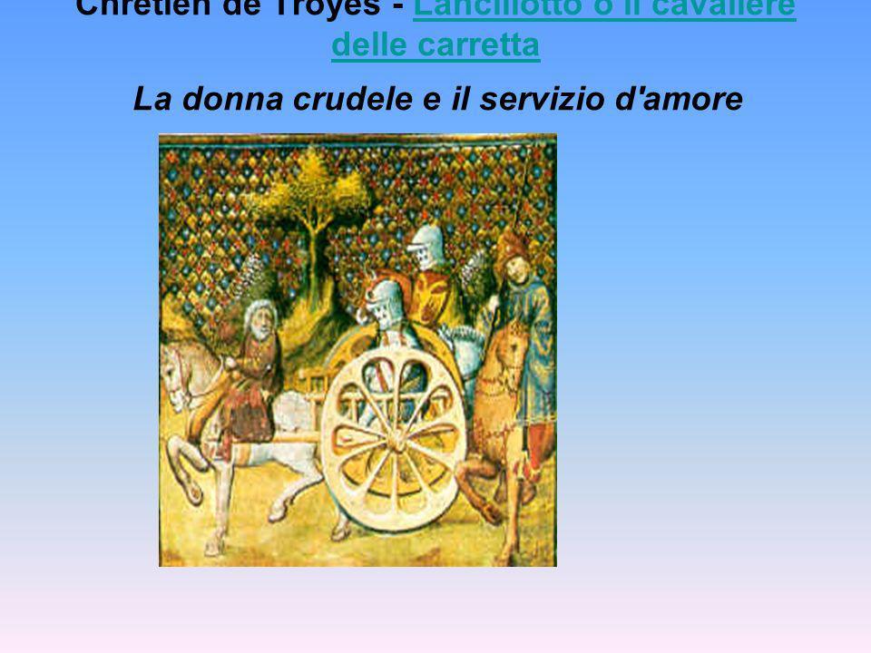 Chrétien de Troyes - Lancillotto o il cavaliere delle carretta La donna crudele e il servizio d'amore Lancillotto o il cavaliere delle carretta