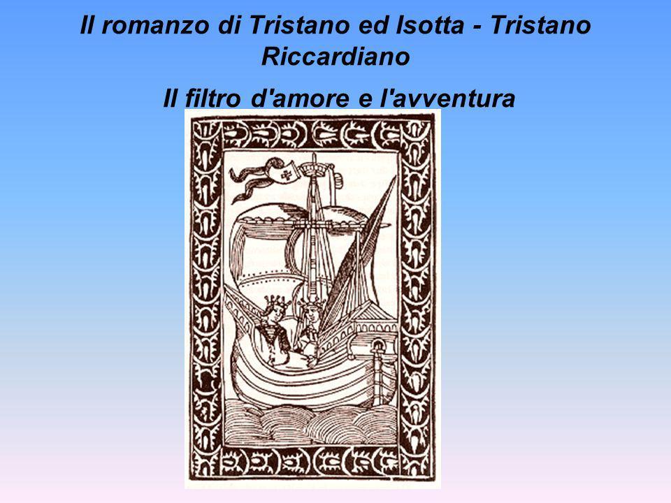 Il romanzo di Tristano ed Isotta - Tristano Riccardiano Il filtro d'amore e l'avventura
