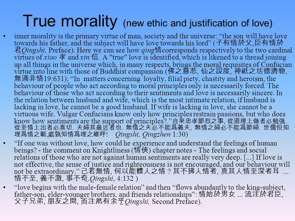 True morality (new ethic and justification of love) inner morality is the primary virtue of man, society and the universe: the son will have love towa