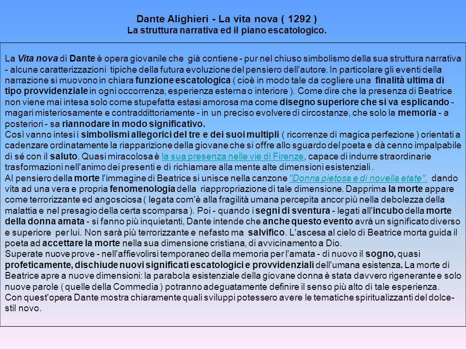 Dante Alighieri - La vita nova ( 1292 ) La struttura narrativa ed il piano escatologico. La Vita nova di Dante è opera giovanile che già contiene - pu