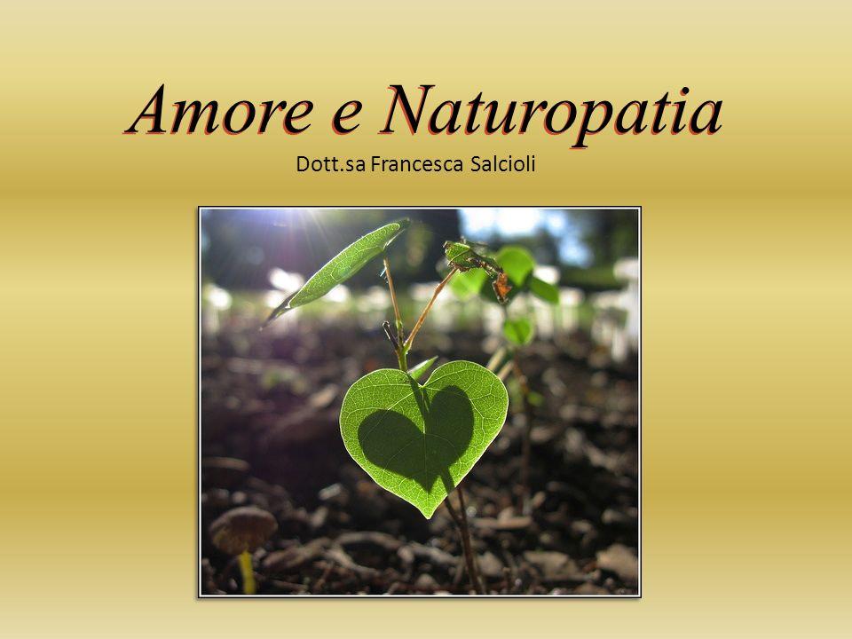 Amore e Naturopatia Dott.sa Francesca Salcioli
