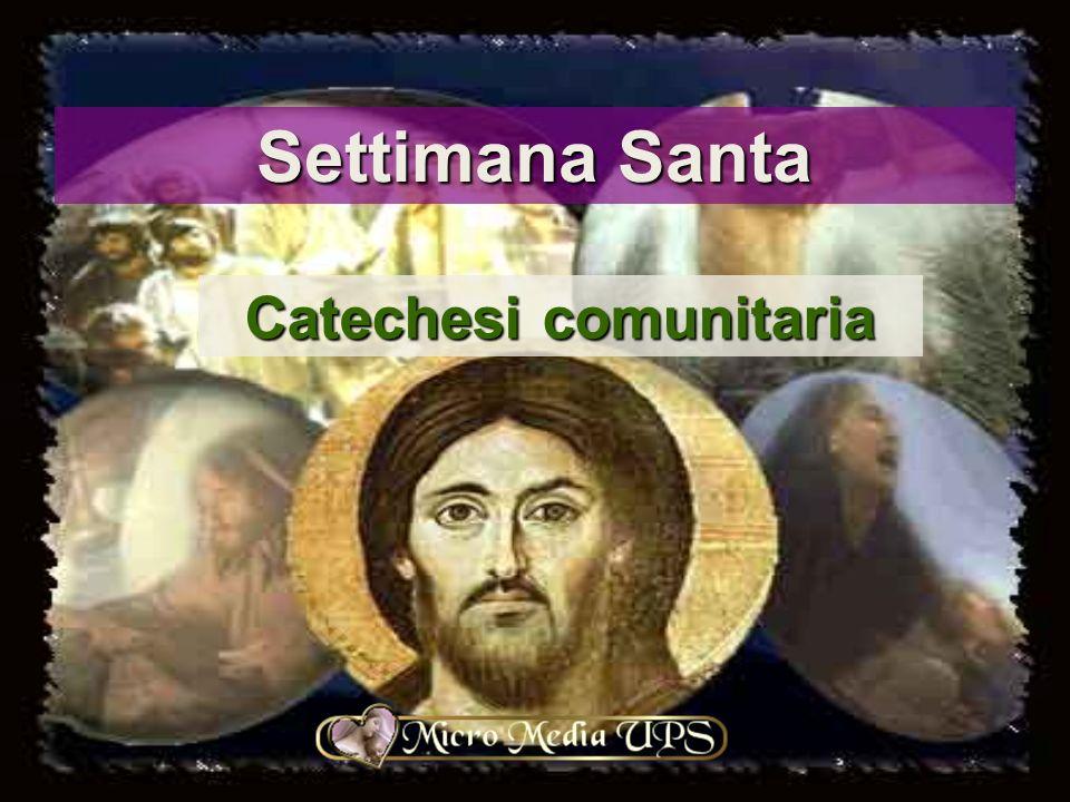 Settimana Santa Catechesi comunitaria
