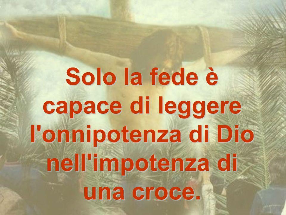 È l'impotenza dell'Amore! Gesù non muore perché lo uccidono, ma perché egli stesso «si consegna» con libertà sovrana, per AMORE.