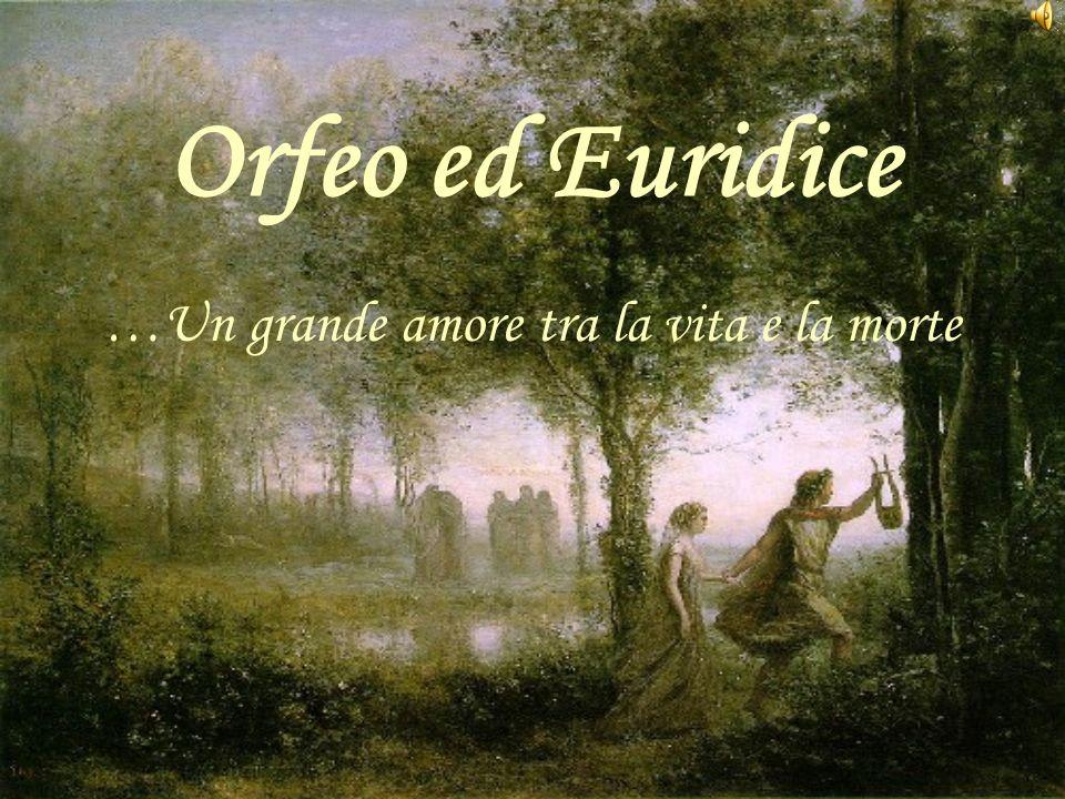 Orfeo ed Euridice …Un grande amore tra la vita e la morte