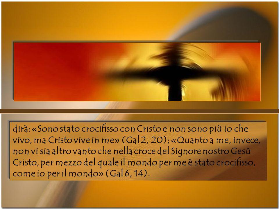 Per lefficacia della predicazione della croce, lapostolo può portare la testimonianza personale. Agli stolti Galati, «agli occhi dei quali fu rapprese