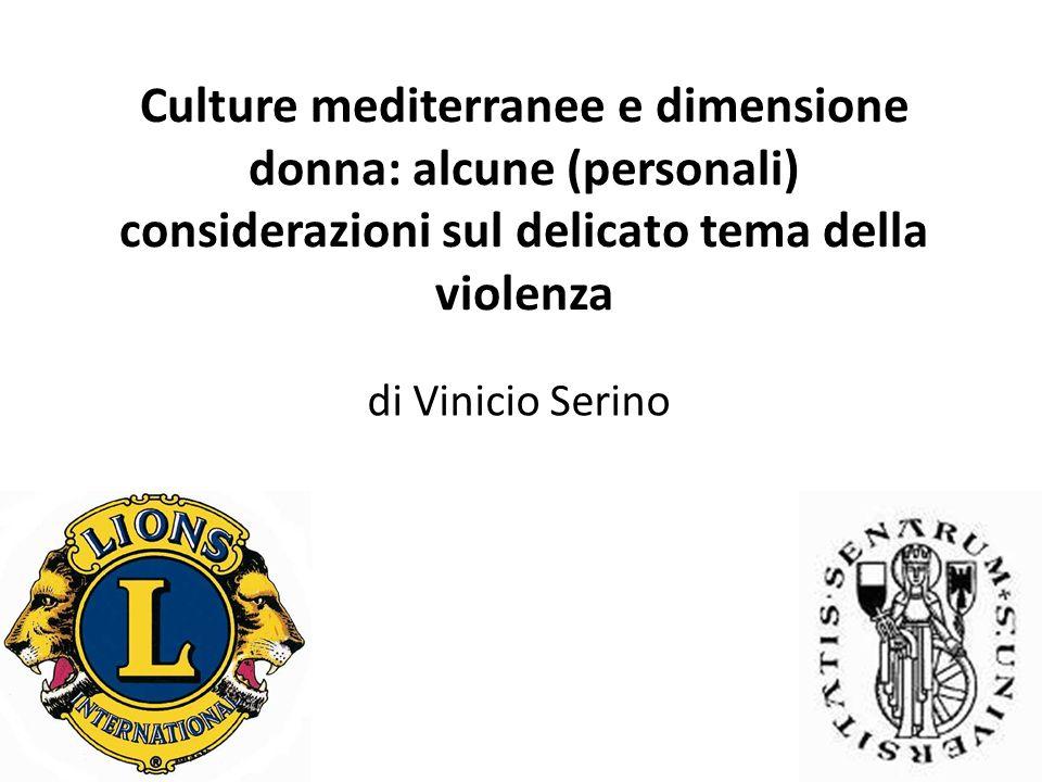 Culture mediterranee e dimensione donna: alcune (personali) considerazioni sul delicato tema della violenza di Vinicio Serino