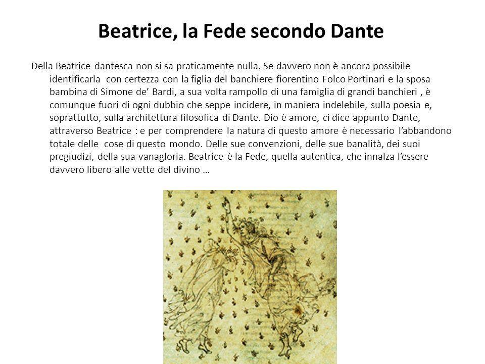 Beatrice, la Fede secondo Dante Della Beatrice dantesca non si sa praticamente nulla. Se davvero non è ancora possibile identificarla con certezza con