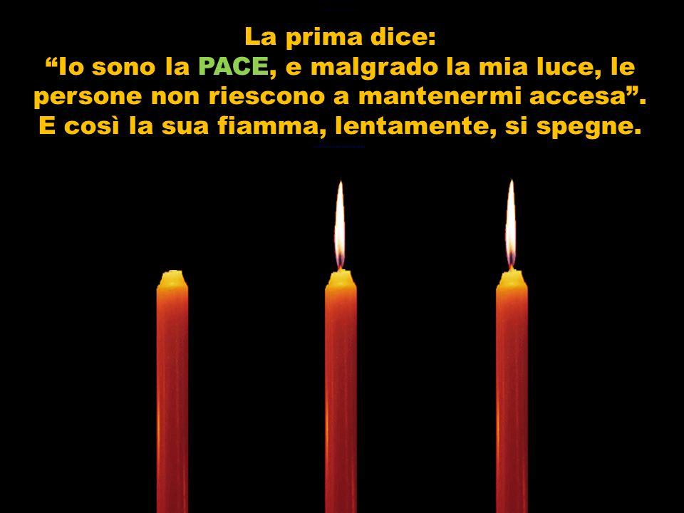 Tre candele sono accese. Lambiente è così silenzioso che è possibile ascoltare il loro dialogo…