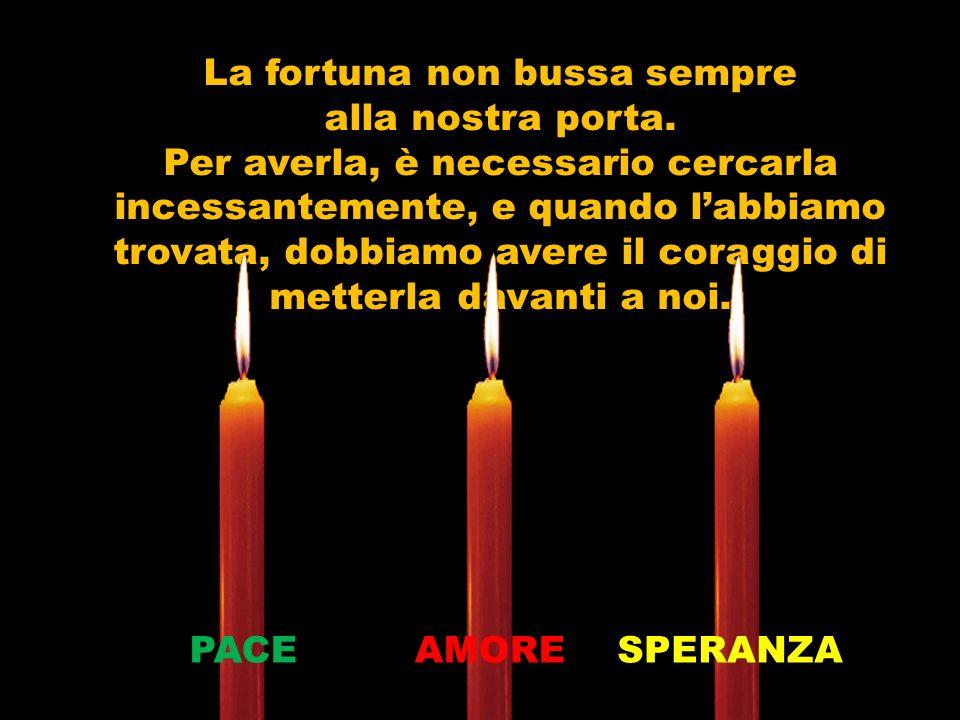 Che la candela della SPERANZA non si spenga mai in te. Essa è la nostra luce in fondo al tunnel. PACE AMORE SPERANZA