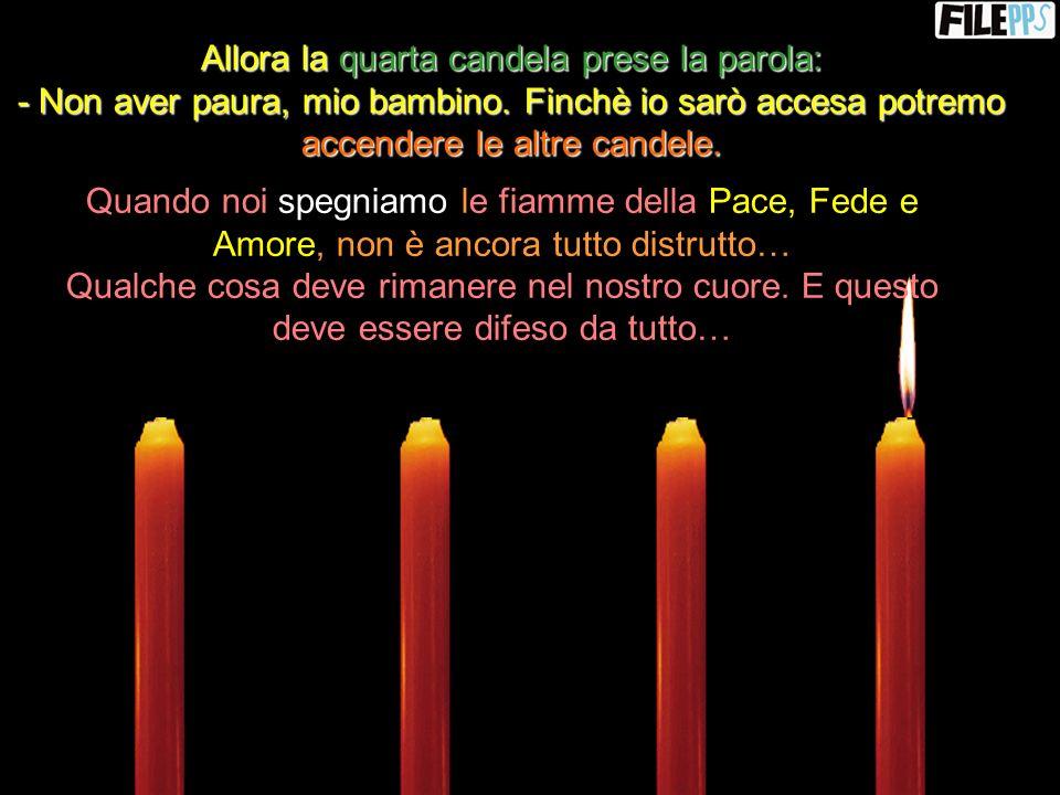 Improvvisamente un bambino arrivò e vide le tre candele spente… - Perché siete spente? Dovete rimanere accese e bruciare fino alla fine.