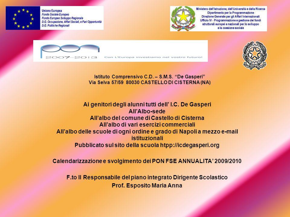 Istituto Comprensivo C.D. – S.M.S. De Gasperi Via Selva 57/59 80030 CASTELLO DI CISTERNA (NA) Ai genitori degli alunni tutti dell I.C. De Gasperi AllA